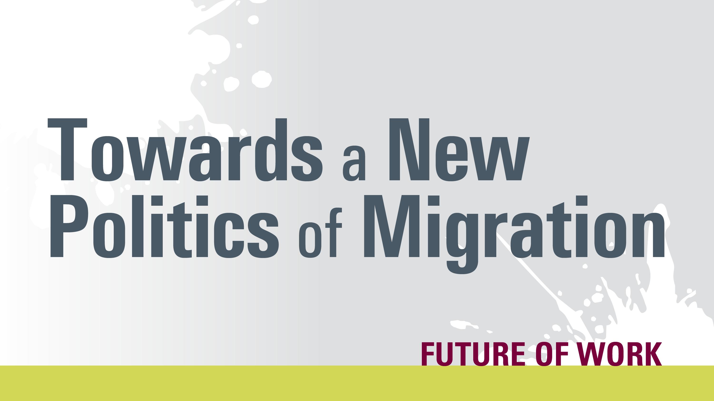 test: towards a new politics of migration